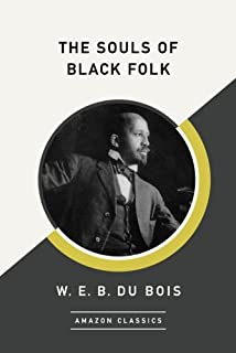 souls of black folk essays and sketches w e b du bois  the souls of black folk amazonclassics edition