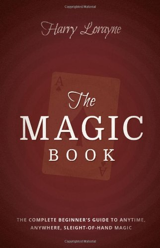 Close Up Magic Trick (The Magic Book: The Complete Beginners Guide to Anytime, Anywhere Close-Up Magic)