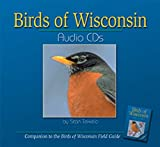 Birds of Wisconsin Audio CDs: Companion to Birds of Wisconsin Field Guide