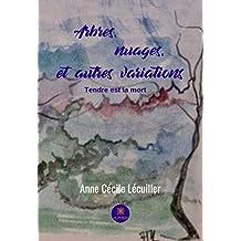 Arbres, nuages, et autres variations: Recueil de poèmes (French Edition)