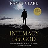 Intimacy with God: Cultivating a Life of Deep