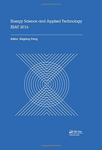 Energy Science and Applied Technology ESAT 2016: Proceedings of the International Conference on Energy Science and Applied Technology (ESAT 2016), Wuhan, China, June 25-26, 2016