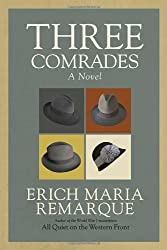 Three Comrades: A Novel