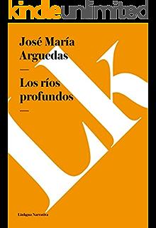 Los ríos profundos (Spanish Edition)