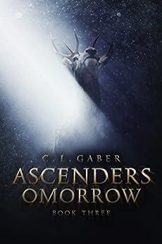 Ascenders: Omorrow (Ascenders Saga Book 3) by [Gaber, C.L.]