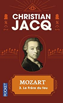 Mozart, Tome 3 : Le frère du feu par Jacq