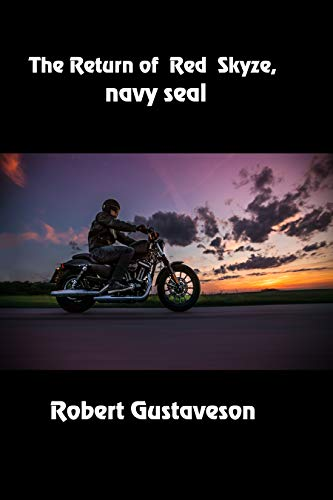 The Return of Red Skyze, Navy SEAL by [Gustaveson, Robert]
