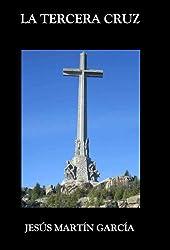 La tercera cruz (Spanish Edition)