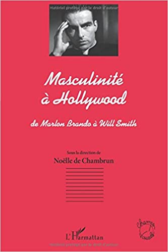 Livre Masculinite a Hollywood de Marlon Brando a Will Smith pdf
