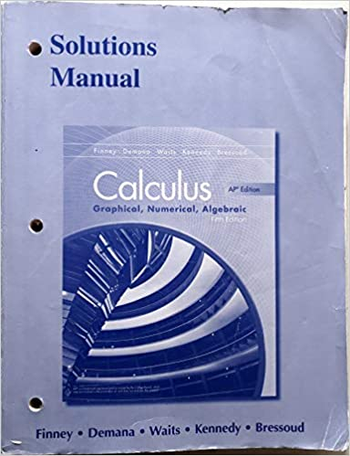 Calculus AP Edition: Graphical, Numerical, Algebraic: Solutions Manual (5th Edition) Paperback – J…