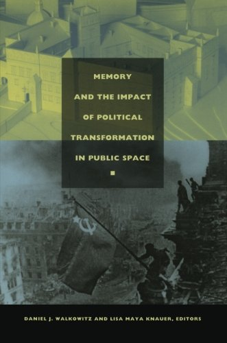 Memory and the Impact of Political Transformation in Public Space (Radical Perspectives)