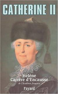 Catherine II : un âge d'or pour la Russie, Carrère d'Encausse, Hélène
