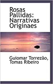 Amazon.com: Rosas Pallidas: Narrativas Originaes (Latin Edition