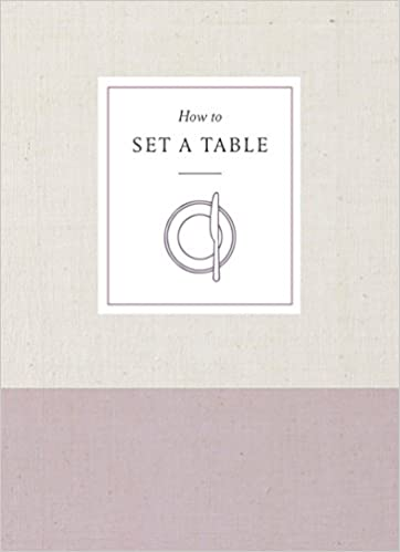 How To Set A Table Inspiration Ideas And Etiquette For Hosting