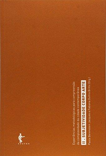 Subjetividade, Corpo e Arte - Tomo 2. Coleção Experiências Metodológicas