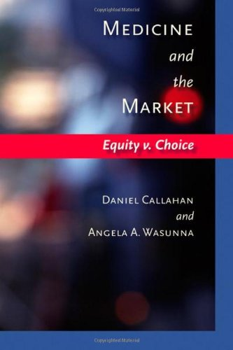 Download Medicine and the Market: Equity v. Choice Pdf