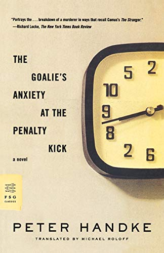 The Goalie's Anxiety at the Penalty Kick: A Novel (FSG Classics)