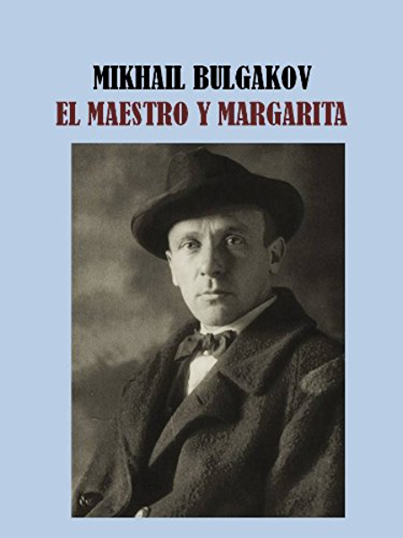 EL MAESTRO Y MARGARITA - MIKHAIL BULGAKOV eBook: BULGAKOV, MIKHAIL: Amazon.es: Tienda Kindle