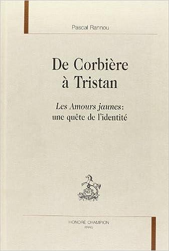 Lire un De Corbière à Tristan : les amours jaunes, une quête de l'identité pdf epub