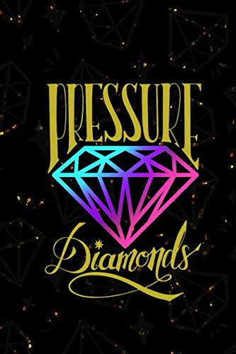 Pressure Diamonds: Blank Lined Notebook Journal Diary Composition Notepad 120 Pages 6x9 Paperback ( Jewelry -