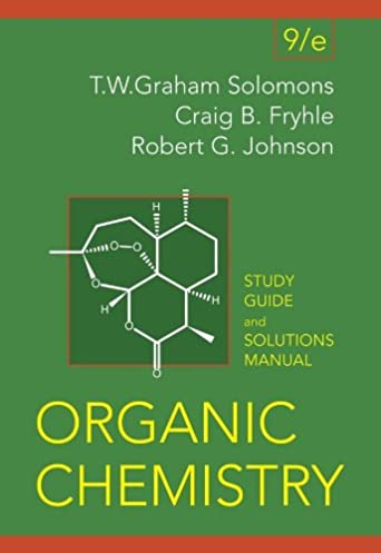 organic chemistry student study guide and solutions manual t w rh amazon com solomon organic chemistry 10th edition solution manual pdf David Klein Organic Chemistry Solution Manual