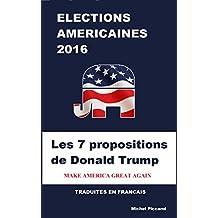 LES 7 PROPOSITIONS  DE DONALD TRUMP: MAKE AMERICA GREAT AGAIN (French Edition)