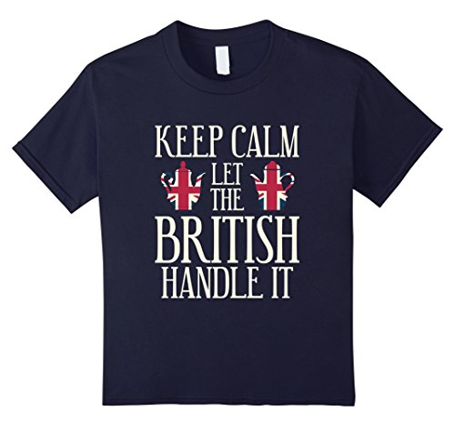 Kids Funny Keep Calm Let The British Handle It T-shirt UK Gift 12 Navy