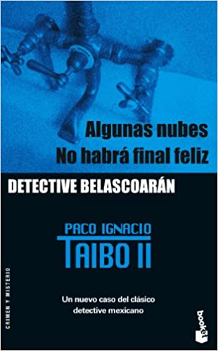 Algunas nubes / No habra final feliz (Crimen y Misterio) (Spanish Edition): Paco Ignacio Taibo II: 9788408060383: Amazon.com: Books