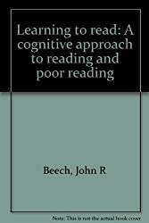 Learning to read: A cognitive approach to reading and poor reading