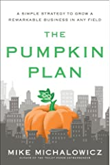 The Pumpkin Plan: A Simple Strategy to Grow a Remarkable Business in Any Field (English Edition) Edición Kindle