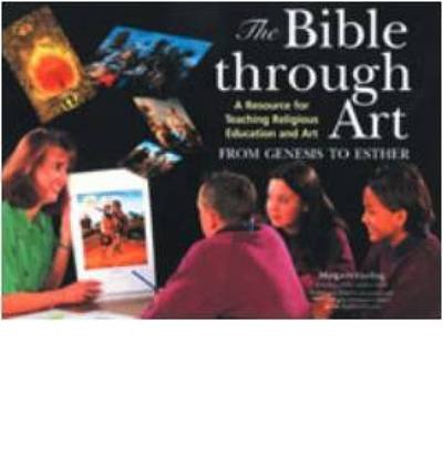 The Bible Through Art: From Genesis to Esther: A Resource for Teaching Religious Education and Art (Big book) - Common ebook