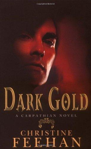 By Christine Feehan Dark Gold (The Carpathians (Dark) Series, Book 3) (New Ed)