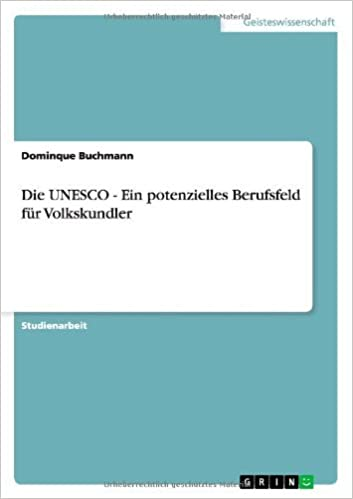 Die UNESCO - Ein potenzielles Berufsfeld f??r Volkskundler by Dominque Buchmann (2007-12-19)
