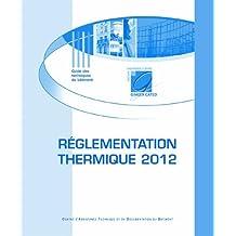 Règlementation thermique Grenelle de l'environnement 2012 et mesures d'accompagnement : Des économies d'énergie à la performance énergétique