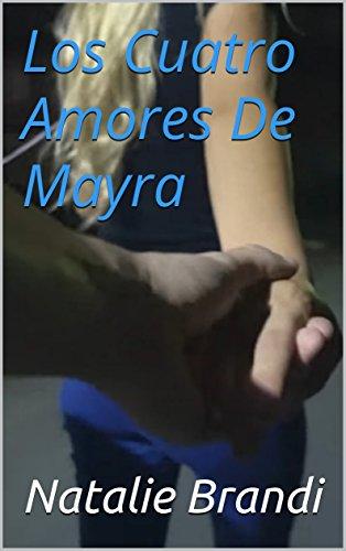 Los Cuatro Amores De Mayra (Spanish Edition) by [Brandi, Natalie]