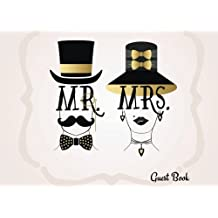 Mr & Mrs Guest Book: Happy Couple Beautiful Wedding Message Book | Keepsake, Memorabilia For Friends & Family To Write In | 100 Blank Pages With A Sleek Border | 8.25x6 Inches Small