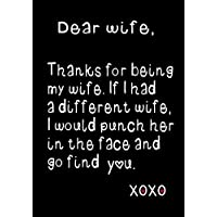Dear Wife,Thanks for being my wife: Notebook, Wife Journal, Diary, beautifully lined pages - Valentines Day Anniversary Gift Ideas For Her