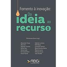 Fomento à inovação: Da ideia ao recurso (Portuguese Edition)