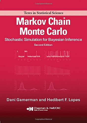 Markov Chain Monte Carlo: Stochastic Simulation for Bayesian Inference, Second Edition (Chapman & Hall/CRC Texts in