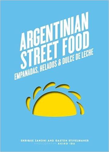 Argentinian Street Food: Amazon.es: Enrique Zanoni, Gaston Stivelmaher: Libros en idiomas extranjeros