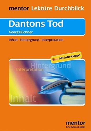 Georg Büchner: Dantons Tod: Inhalt - Hintergrund - Interpretation (Lektüre Durchblick Deutsch)