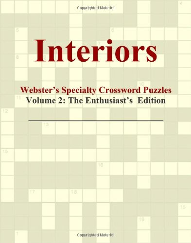 Interiors - Webster's Specialty Crossword Puzzles, Volume 2: The Enthusiast's Edition PDF