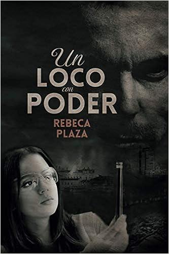UN LOCO CON PODER de Rebeca Plaza
