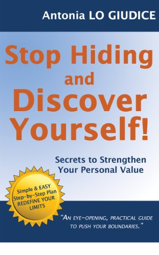 Book: Stop Hiding and Discover Yourself! Secrets to Strengthen Your Personal Value by Antonia Lo Giudice