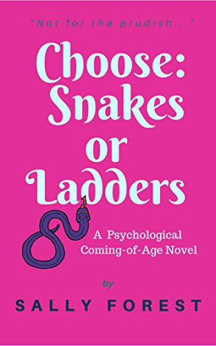 Choose: Snakes Or Ladders: A Psychological Coming-of-Age Novel by [Forest, Sally]