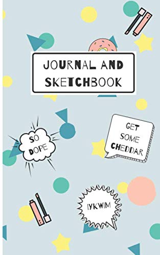 Journal and Sketchbook: Cute Slang Notebook - Primary, Elementary, Middle School, Junior High School - So Jelly, You're a BC, Bruh, So Dope, Get Some Chedder, IYKWIM