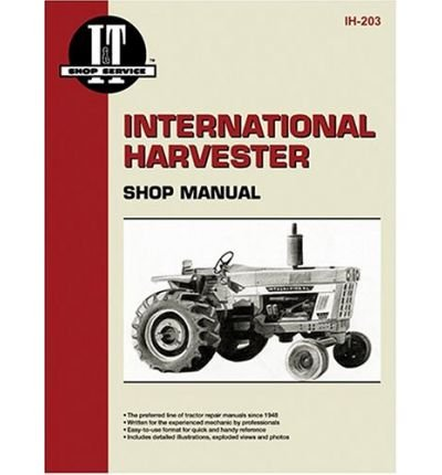 [ { INTERNATIONAL HARVESTER (FARMALL) SHOP MANUAL: MODELS 766, 826, 966, 1026, 1066/MODELS 454, 464, 484, 574, 584, 674/MODELS 786, 886, 986, 1086 } ] by I & T Shop Service (AUTHOR) Jun-01-1990 [ Paperback ]