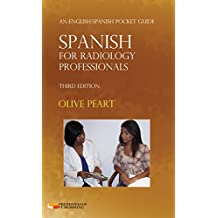 Spanish for Radiology Professionals: An English/Spanish Pocket Guide