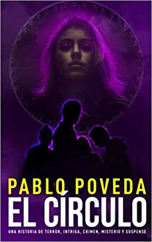 El Círculo: Una historia de terror, intriga, crimen, misterio y suspense: Amazon.es: Pablo Poveda: Libros