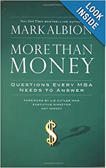 More Than Money: Questions Every MBA Needs to Answer: Redefining Risk and Reward for a Life of Purpose